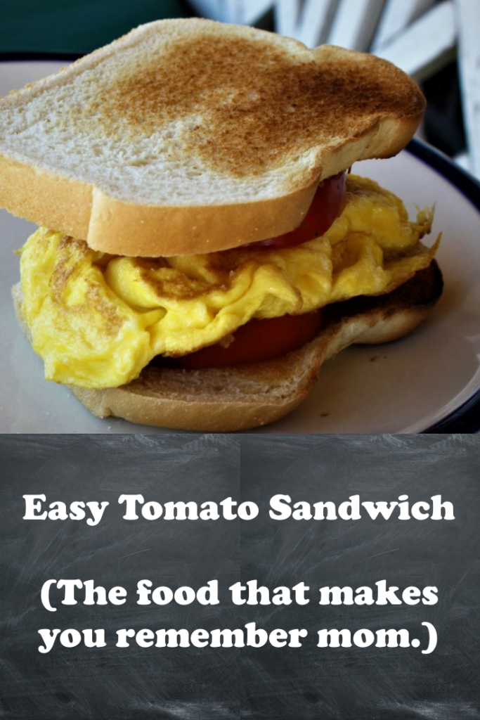 Meals that mom used to make bring back memories of her. #easytomatosandwich #mothersday #tomatoes